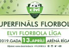 ELVI florbola līgas Superfināls pārcelts uz 13. aprīli