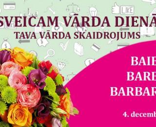 Tava vārda skaidrojums un ietekme uz tavu likteni. 4. decembris – Baiba, Barbara, Barba