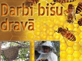 Darbi bišu dravā