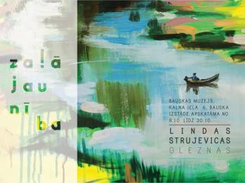 """Lindas Strujevicas gleznu izstāde  """"Zaļā jaunība"""""""