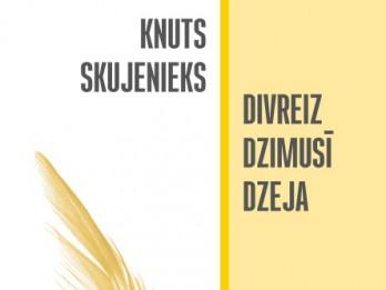 """Apgāds """"Jumava"""" laidis klajā Knuta Skujenieka dzejoļu krājumu """"Divreiz dzimusī dzeja"""""""