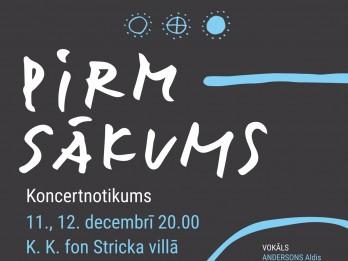 Labas gribas koncertnotikums PIRMSĀKUMS decembrī piepildīs K. K. fon Stricka villas telpu