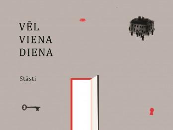 """""""Vēl viena diena"""" -  jauns latviešu rakstnieces Janas Veinbergas stāstu krājums"""