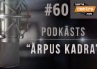 #60 <i>Ārpus Kadra:</i> Pasaules kausa vietā Eiropas atklātais čempionāts