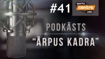 #41 <i>Ārpus Kadra:</i> Šteinbors - jaunais numur viens? Ko tie poļi tik vāji?