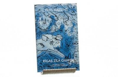 """Apgāds """"Mansards"""" izdod igauņu rakstnieka Pāvo Matsina romānu """"Rīgas zilā gvarde"""""""